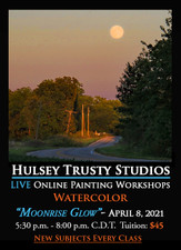 April 8, 2021, 5:30 PM - 8:00 PM CDT - Thursday Evening Watercolor with John Hulsey - Moonrise Glow