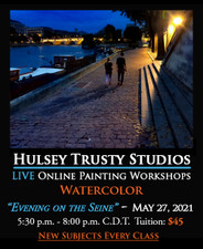 May 27,  2021, 5:30 PM - 8:00 PM CDT - Thursday Evening Watercolor with John Hulsey - Evening on the Seine