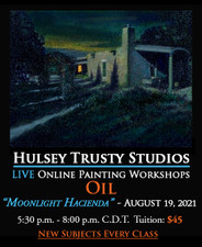 August 19, 2021, 5:30 PM - 8:00 PM CDT - Thursday Evening Oil Painting with John Hulsey - Moonlight Hacienda