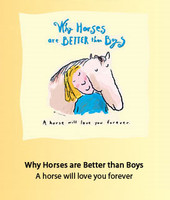 Why Horses are Better than Boys - Sizes M & L Only