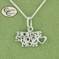 Horse Show Mom, Sterling Silver Necklace