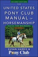 United States Pony Club Manual of Horsemanship, D Level, Basics for Beginners