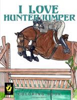 I Love Hunter/Jumper Coloring Book