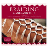Braiding Manes & Tails, A Visual Guide to 30 Basic Braids