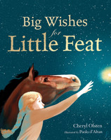 Big Wishes for Little Feat, A Magical Tale