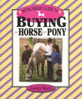 Buying a Horse or Pony (Young Rider's Guide)