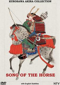 AKIRA KUROSAWA'S SONG OF THE HORSE