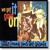 Little Jonny and The Giants - We Got It Goin' On!