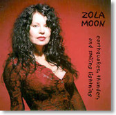 Zola Moon - Earthquakes, Thunder and Smiling Lightning