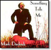 Mark Diedrich - Something Tells Me
