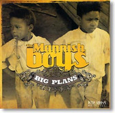 The Mannish Boys - Big Plans