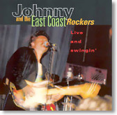 Johnny and The East Coast Rockers - Live and Swingin'