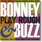 Bonney & Buzz - Play Rough