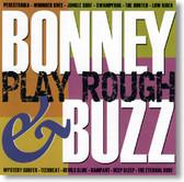 Bonney & Buzz - Play Rough
