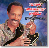 "Travis ""Moonchild"" Haddix - If I'm One You're One Too"
