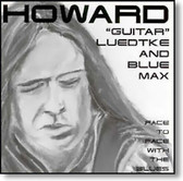 "Howard ""Guitar"" Luedtke and Blue Max - Face To Face With The Blues"
