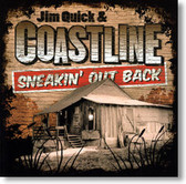 Jim Quick & Coastline - Sneakin' Out Back