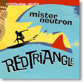 Mister Neutron - Red Triangle