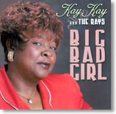 Kay Kay and The Rays - Big Bad Girl