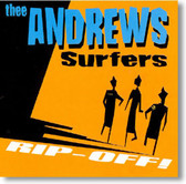Thee Andrews Surfers - Rip-Off!