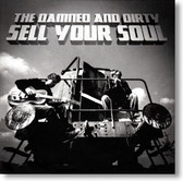 The Damned and Dirty - Sell Your Soul