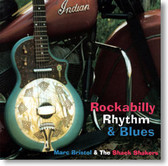 Marc Bristol & The Shack Shakers - Rockabilly Rhythm & Blues