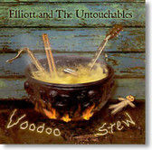Elliott and The Untouchables - Voodoo Stew
