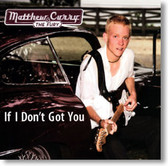 Matthew Curry & The Fury - If I Don't Got You