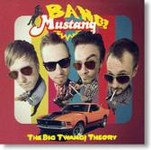 Bang Mustang - The Big Twang Theory
