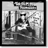 Too Slim and The Taildraggers - Rock Em Dead
