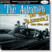 The Aquamen - Do The Alkeehol