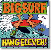 Big Surf - Hang Eleven