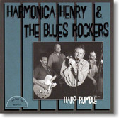Harmonica Henry & The Blues Rockers - Harp Rumble