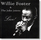 The Juke Joints - Willie Foster & The Juke Joints Live!