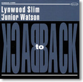 Lynwood Slim & Junior Watson - Back To Back