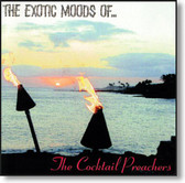 The Cocktail Preachers - The Exotic Moods Of...