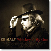 Ed Maly - Whiskey & My Gun