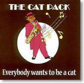 The Cat Pack - Everybody Wants To Be A Cat