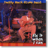 Daddy Mack Blues Band - Fix It When I Can
