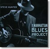 Steve Hunter - The Manhattan Blues Project