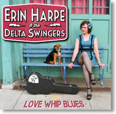 Erin Harpe & The Delta Swingers - Love Whip Blues