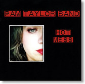 Pam Taylor Band - Hot Mess