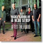 Micke Bjorklof & Blue Strip - After The Flood
