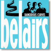 The Bel Airs - Dangerous Curves
