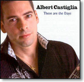 """These Are The Days"" blues CD by Albert Castiglia"
