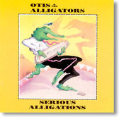 Otis & The Alligators - Serious Alligations