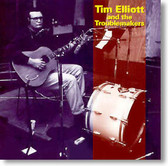 Tim Elliott and The Troublemakers - Self-Titled