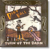Dirt Ball - Turn Up The Barn