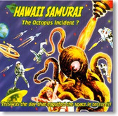 Hawaii Samurai - The Octopus Incident