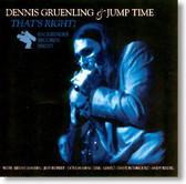 Dennis Gruenling & Jump Time - That's Right
